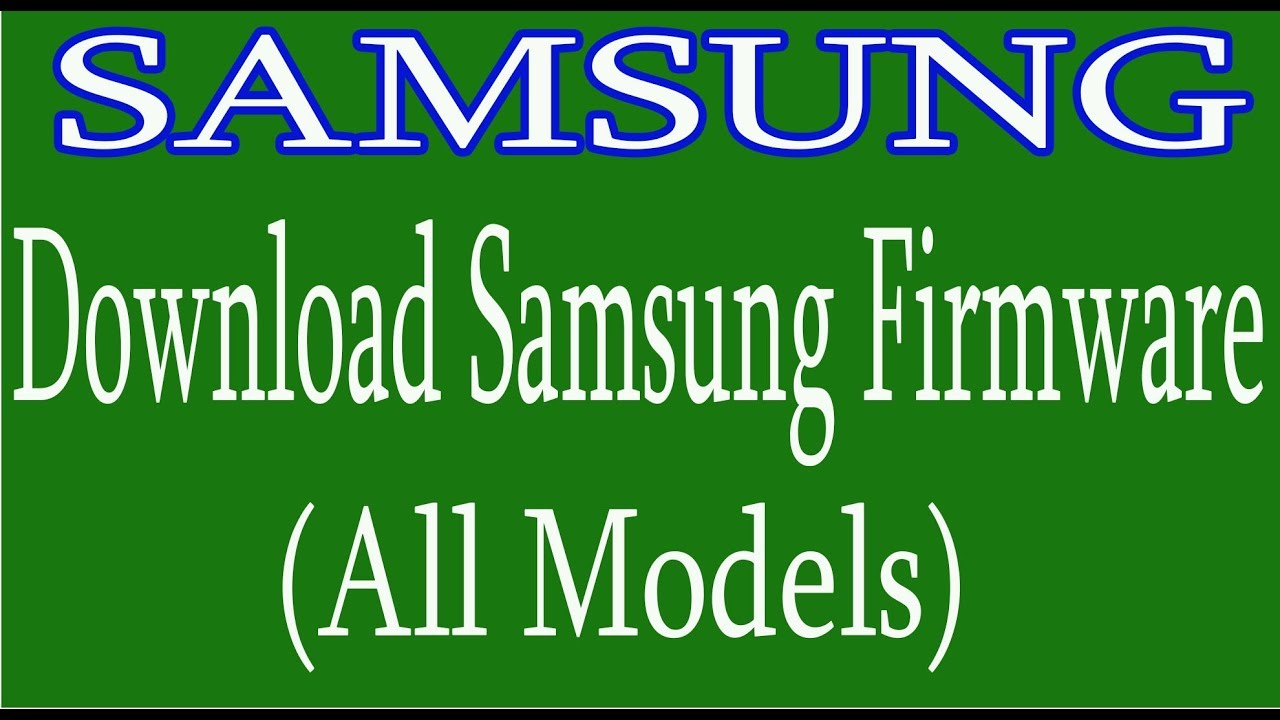 4 93 MB] How To Free Download Samsung firmware all models - Download