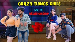 CRAZY THINGS GIRLS DO IN RELATIONSHIP || Sibbu Giri