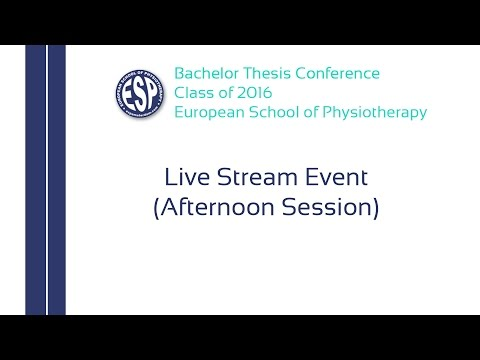 BSc. Thesis Presentations | European School of Physiotherapy Class of '16 (Afternoon Session)