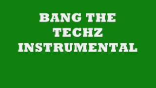 Bang The Techz Instrumental