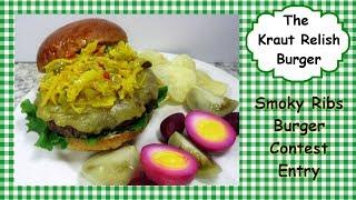 The Kraut Relish Burger ~ VIDEO RESPONSE Smoky Ribs 100K Subscriber Contest