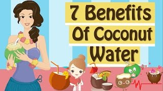 7 Amazing Health Benefits Of Coconut Water | Healthy Food | Healthy Eating