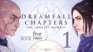 Cry Plays: Dreamfall Chapters - Book Five [P1]