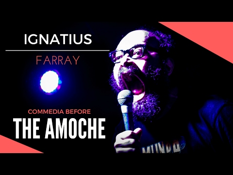 Ignatius Farray | Commedia Before The Amoche