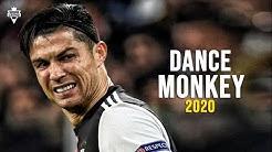 Cristiano Ronaldo • TONES AND I - DANCE MONKEY   2020   HD