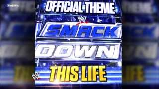 "WWE: ""This Life"" (SmackDown) [V1] Theme Song + AE (Arena Effect)"