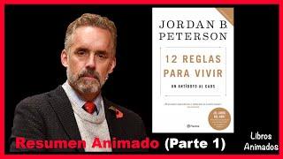 12 Reglas Para Vivir de Jordan Peterson (Parte 1) - Resumen Animado | Libros Animados