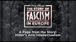 The Story of Fascism: Hitler's Anti-Intellectualism