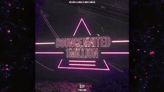Helion, LUM!X, Mike Emilio - Bounce United (1 Million)