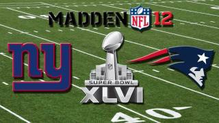 Madden 12: SUPER BOWL: Giants vs. Patriots