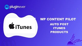 Create Automatic iTunes Campaign with WP Content Pilot for WordPress