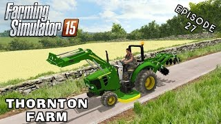 Let's Play Farming Simulator 2015 | Thornton Farm | Episode 27