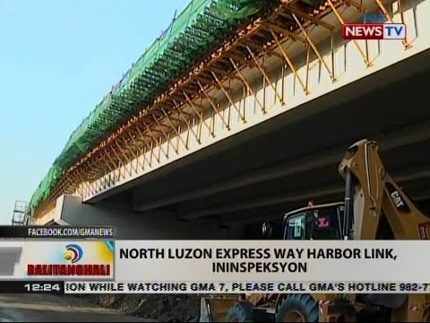 BT: North Luzon Express way harbor link, ininspeksyon