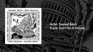 """Sacred Reich """"Don't Do It Donnie"""" (OFFICIAL)"""