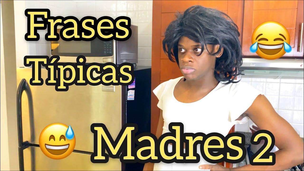 FRASES TIPICAS DE LAS MADRES 2 | Las Ocurrencias de Victor