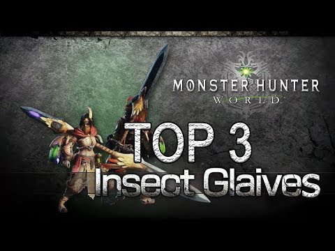 "MHW - Top 3 Insect Glaives + ""Guide"" (Monster Hunter: World) thumbnail"