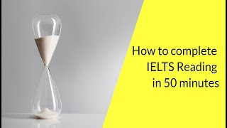 How to complete IELTS Reading in 50 minutes