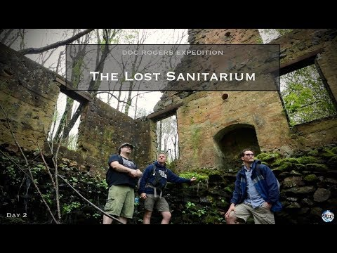 DOC ROGERS EXPEDITION - Exploring for the Lost Sanitarium - Day 2