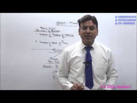 GST : 2017 : Time of Supply : Lecture 1