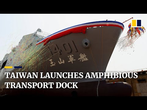 Taiwan unveils new amphibious assault and transport ship for service in the South China Sea