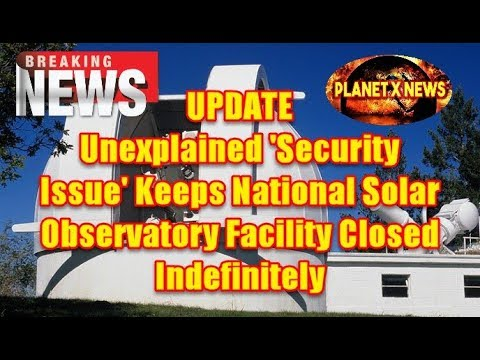 Unexplained 'Security Issue' Keeps National Solar Observatory Facility Shuttered