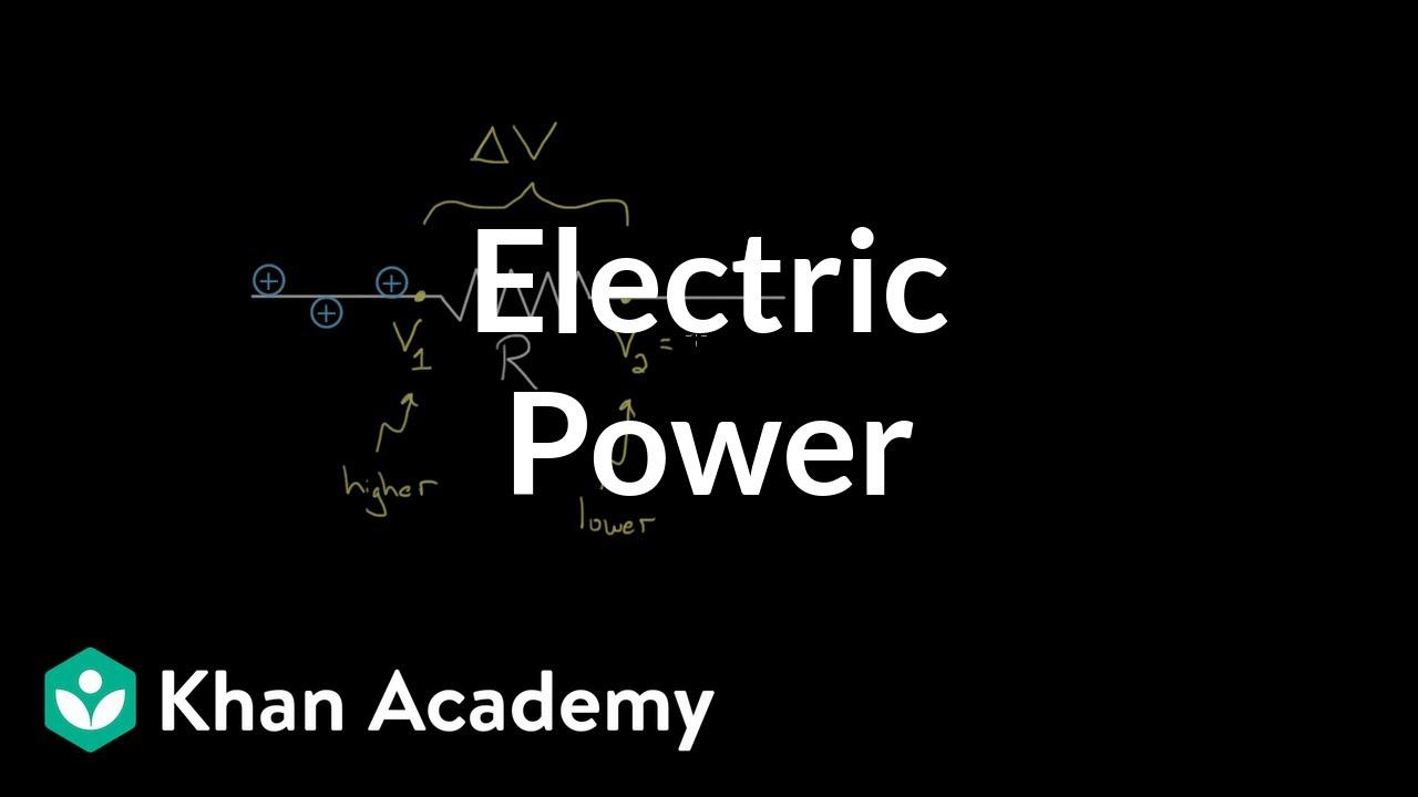 Electric power (video) | DC Circuits | Khan Academy