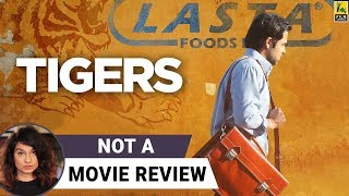 Tigers | Not A Movie Review | Sucharita Tyagi | Film Companion
