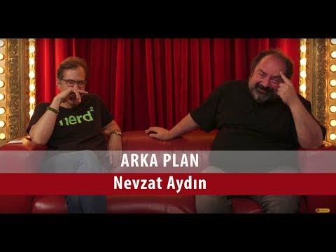 Nevzat Aydın - Arka Plan - (Bölüm #04)