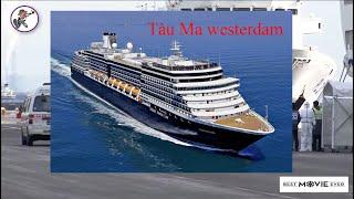 CLIP CON TÀU MA WESTERDAM II KHÔNG CHỐN NƯƠNG THÂN