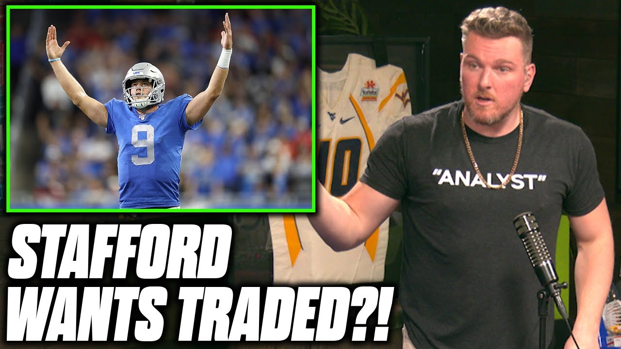 Download Pat McAfee Reacts To Matthew Stafford Requesting A Trade From The Lions