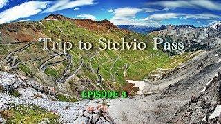 Trip to Stelvio Pass (episode3)