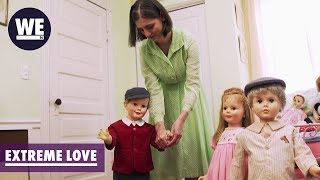 We're the Creepy Doll People & Proud! | Extreme Love