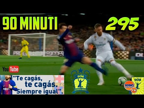 90 MINUTI 295 (07/05/2018) Barcelona 2-2 Real Madrid con Hernández Hernández al rescate