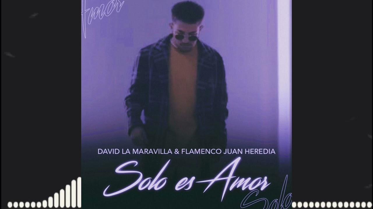 David La Maravilla - Sólo Es Amor 2021 (Pide Tu Tema dedicado al 691159289)