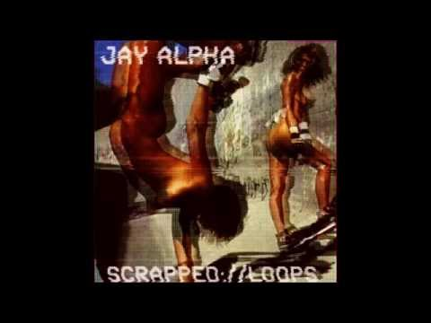 Jay Alpha - Scrapped.loops