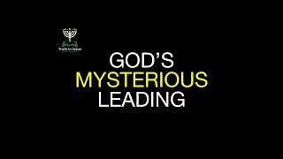 GOD'S MYSTERIOUS LEADING| DemetriusLEACH