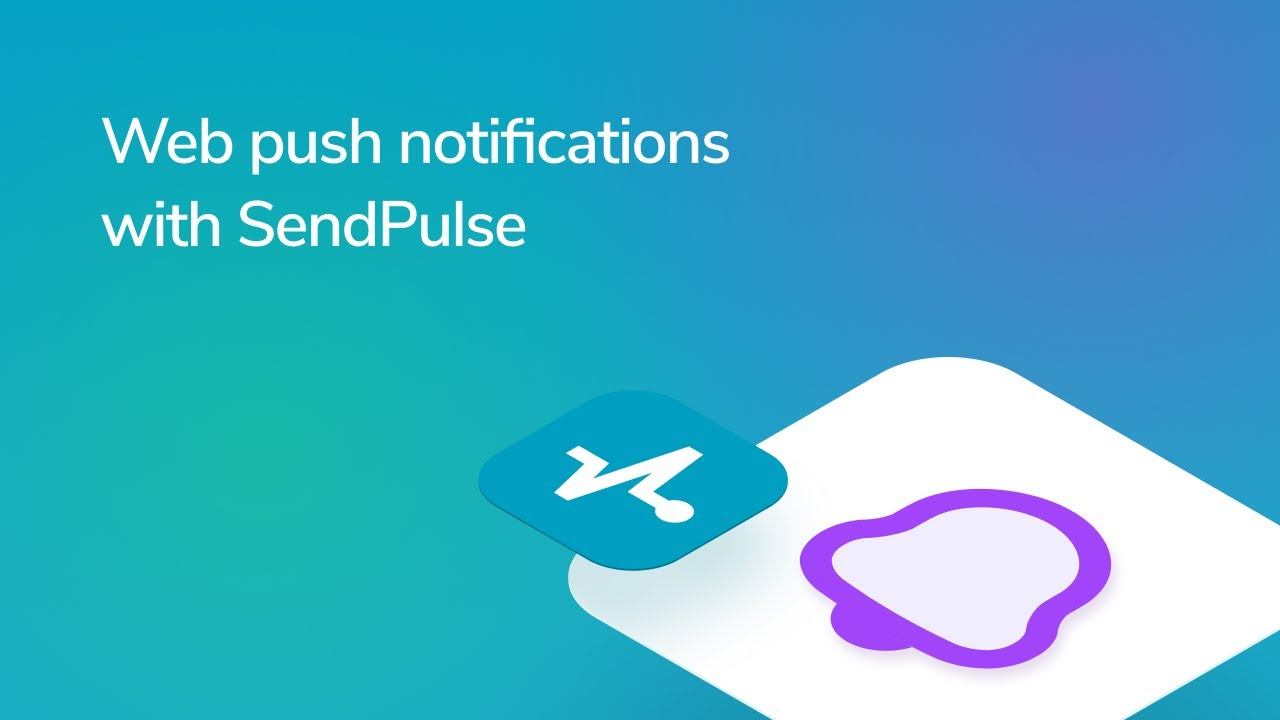 How to Send Web Push Notifications with SendPulse