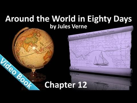 Chapter 12 - Around the World in 80 Days by Jules Verne - In Which Phileas Fogg And His Companions