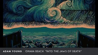 """Adam Young - Omaha Beach [Full Album] """"Into the Jaws of Death"""""""