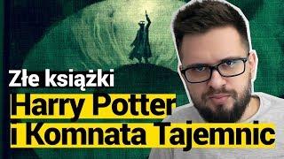 "ZŁE KSIĄŻKI: ""Harry Potter i Komnata Tajemnic"""