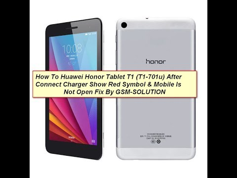 How To Fix Huawei Honor Tablet T1 701u After Connect Charger Show