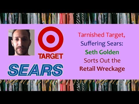 Tarnished Target, Suffering Sears: Seth Golden Sorts Out the Retail Wreckage