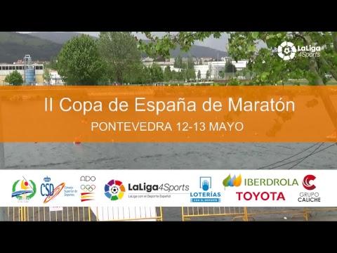 📺 XVII Liga Nacional Ríos y Maratón | II Copa de España Maratón: Domingo
