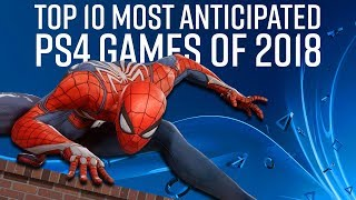 Top 10 Most Anticipated PS4 Games of 2018