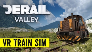 Derail Valley VR Train Simulator Oculus Rift Game Play