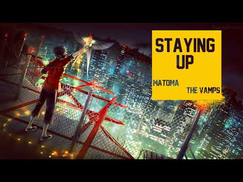 Nightcore - Staying Up By Matoma, The Vamps