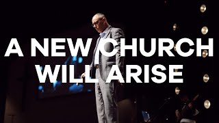 6.14.20 | Pastor Todd Smith | A New Church Will Arise