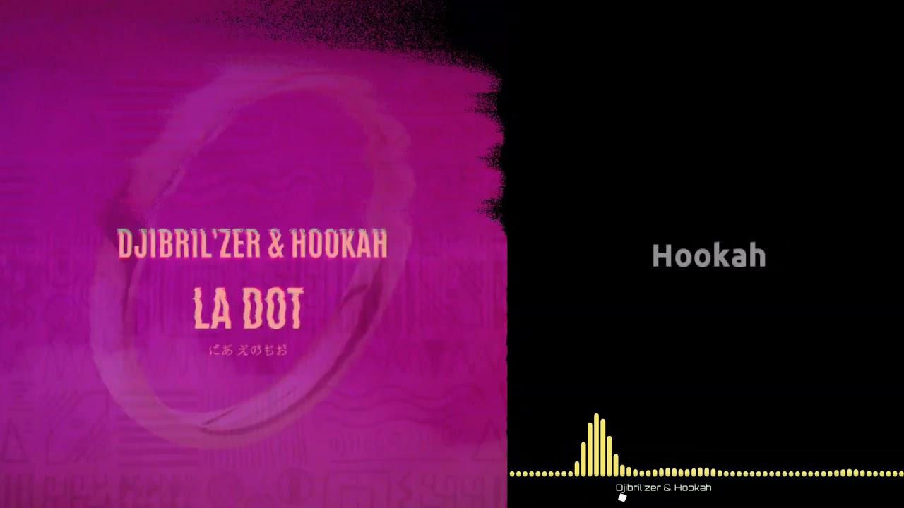 Download Djibrilzer & Hookah -  la dot (vidéo lyrics)