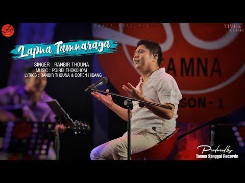 LAPNA TAMNARAGA || RANBIR THOUNA || OFFICIAL VIDEO ||TAMNA SEASON ONE