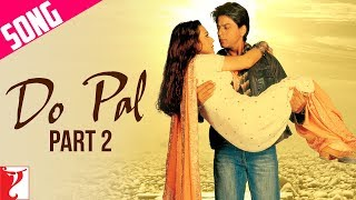 Do Pal Song Part 2 Veer Zaara Shah Rukh